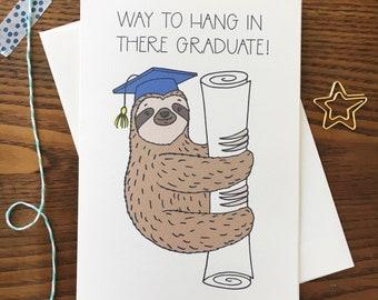 Sloth Card. For Graduate. Graduation card. Congratulations Card. High School Grad. College Grad. Sloth Pun Card. Blank Card. Congrats Card