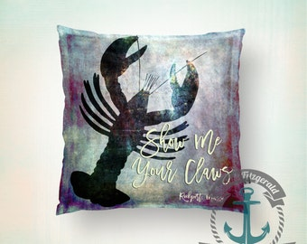 Throw Pillow | Lobster | Show Me Your Claws Rockport, Mass Nautical Mariner  | Size and Price via Dropdown
