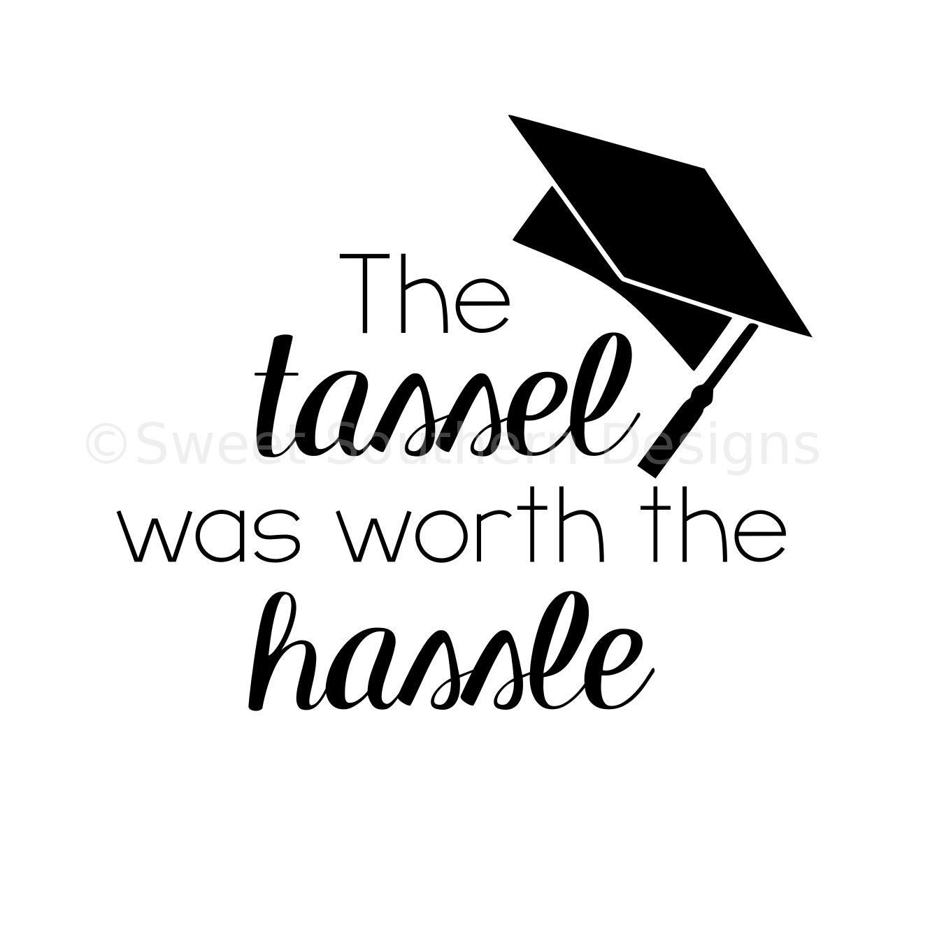 the tassel was worth the hassle graduation svg instant