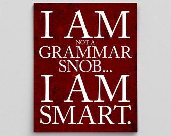 Typographic Print English Grammar Snob Print English Teacher Gifts for Teachers Editors Librarians Inspirational Quote Sarcastic Poster Fun