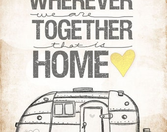 CUSTOMIZE Your Own- Airstream Wherever we are together series- Order as an 8x10 11x14 or 16x20 size.