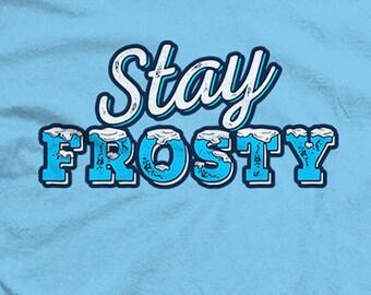 Stay Frosty Shirt