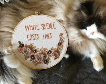 """White Silence Costs Lives embroidery hoop wall art 7"""""""
