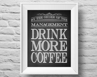 DRINK MORE COFFEE unframed art print Typographic poster, inspirational print, self esteem, kitchen wall decor, quote art. (R&R0095)