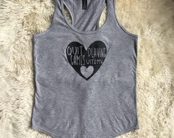 Quit Playing Games With My Heart Racerback Tank