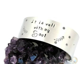 It Is Well With My Soul Hand Stamped Cuff Bracelet Aluminum Cuff Christian Jewelry Inspirational Motivational Cuff Christian Hymn Music Gift