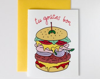 "Romantic Greeting Card, Burger, ""You taste good""in french, Digital print"