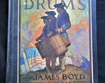 1928 DRUMS Book by James Boyd Older Childrens Literature Illustrated Historical Fiction
