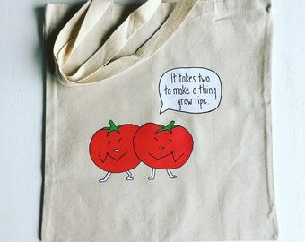 "It Take Two To Make A Thing Grow Ripe + heavy duty reusable canvas grocery shopping tote book bag + 15""x16"""