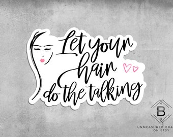 Let Your Hair do the Talking Decal, Monat Decal, Monat Sticker, Hair Stylist Decal, Hair Stylist Gifts, Monat, Die Cut Sticker,Tumbler Decal