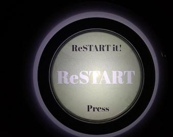 Life's ReSTART button. ReSTART it!™ Push Light Button.