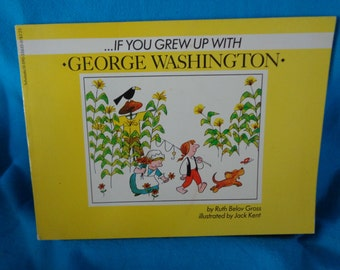 vintage 1982 If You Grew Up With George Washington book by Ruth Belov Gross