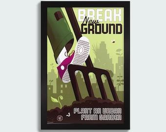 Break New Ground - 12x18 poster
