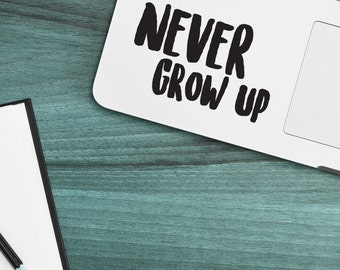 """NEVER GROW UP Quote Apple MacBook Decal Sticker fits 11"""" 12"""" 13"""" 15"""" and 17"""" models"""