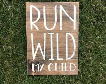 Run wild my child | Woodland nursery | rustic nursery decor | country | childrens room decor | wooden signs | sign | baby shower gift |
