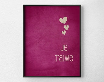 Je Taime, I Love You French, Typography Poster, Wall Art, Valentines Day Decor, Anniversary Gift, Inspirational Print, 0107
