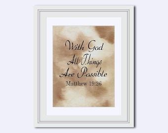 With God All Things Are Possible - Matthew  19:26 - gift for him - bible verse print - great bible verses - christian wall art - printable