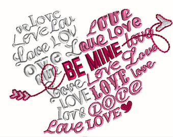 5x7 LOVE love Love BE MINe VALENTINE  embroidery design.. multiple formats for most machine embroidery