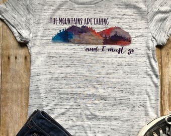 The Mountains are Calling and I must go Shirt wanderlust Shirt Boho Tee Shirt Hiking Shirt Trendy Shirt Birthday Gift for a hiker Mountains