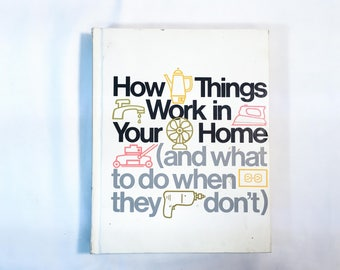 Vintage 1977 How Things Work in your Home (and what to do when they dont) Hardcover Book by Time-Life Books — Great Condition!
