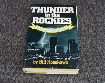 Thunder In The Rockies The Incredible Denver Post By Bill Hosokawa C. 1976
