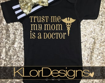 Trust Me My Mom is a Doctor, future doctor, baby girl, Baby Shower Gift, Doctor Gift, new baby gift