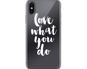 iPhone X case, Love what you do, Transparent phone case, iPhone 7 case, Clear case, Hard case, Shipped from USA, Trending now, Slim case