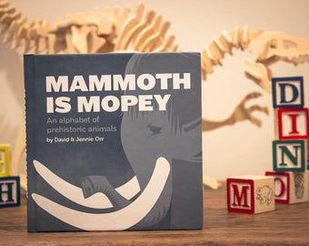 Hardcover Prehistoric Alphabet Book, Mammoth is Mopey