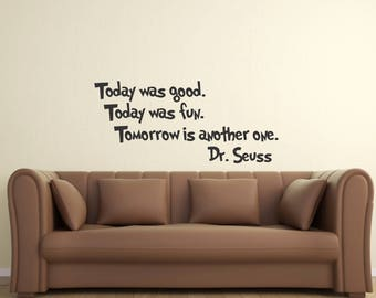 Today Was Good Today Was Fun Tomorrow Is Another One... Dr Seuss Quote Wall Decal