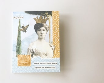 Queen of Something - Handmade Card - OOAK collage greeting card, vintage inspired, humorous card, Queen Bee - birthday card, friendship