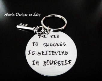 The Key to Success is Believing in Yourself Inspire Motivational Quote Key Ring Gift Handstamped Key Chain