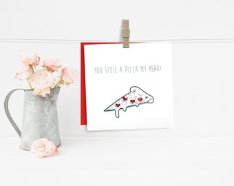 You Stole a Pizza My Heart - Anniversary/Engagement/Valentines Card