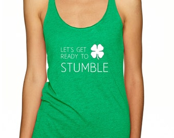 Let's Get Ready to Stumble Green Racerback Tank