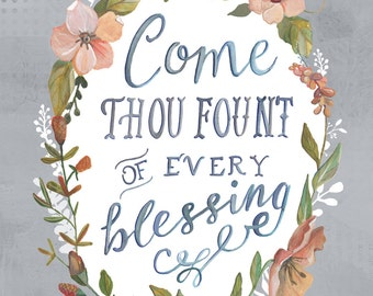 Come Thou Fount of Every Blessing - Hymn Art - Hand Lettered Art Print