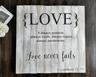 Love Never Fails Sign,  1 Corinthians 13: 7-8 Sign, Wooden Love Sign, Faith Sign, Christian Sign,