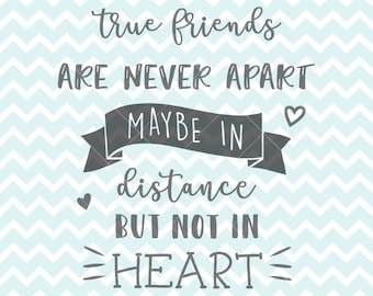 Friends Quote SVG And PNG, True Friends, Printable Quote, DIY Sign,  Friendship