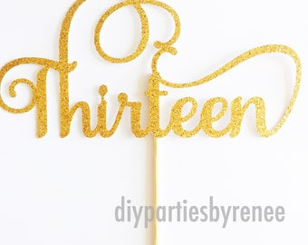 Thirteen 13 Cake Topper - Milestone Birthday - Assorted Colours - Birthday Cake Topper - 13th Birthday Cake Topper - Thirteenth Birthday
