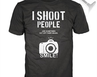 Gift for Photographers Funny Photography T-Shirt - I Shoot People, headsho,t camera shirt, professional, protographer, picture, DSLR, SLR