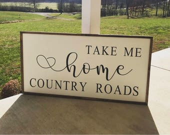 Take Me Home Country Roads - West Virginia -  Rustic Farmhouse Wall Decor