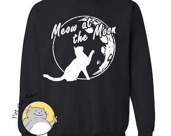 Cat and Moon Sweatshirt Meow at the Moon Sweater Funny Cat Sweaters Gifts For Cat Lovers Womens Sweatshirt Cute Cat Gift Ladies Sweater