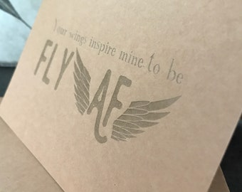 Your wings inspire mine to be fly AF greeting card
