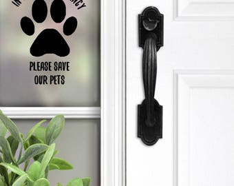 In Case of an Emergency: Please Save Our Animals/Dogs/Cats/Pets/Birds - 2 decals included