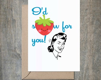 I'd Swallow for You. Funny Love Card. Funny Birthday Card. Funny Anniversary Card. Funny Valentine's Day Card.