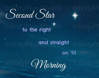 Second Star to the Right - Peter Pan - INSTANT DOWNLOAD