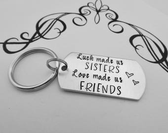 Sister Keychain - Luck made us SISTERS Love made us FRIENDS - Hand Stamped Key Chain - Sister Gift - Sister Keychain - BFF