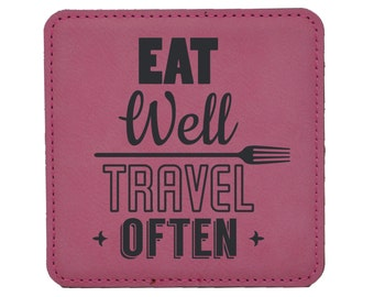 Eat Well Travel Often - Choice of Coaster Color and Shape - 033