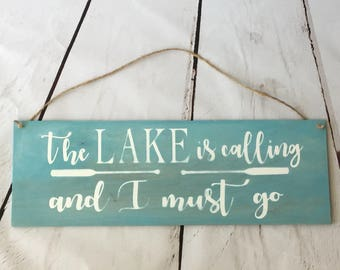 Farmhouse Sign | The Lake Is Calling And I Must Go | Rustic Sign | Custom Sign | Handpainted Sign