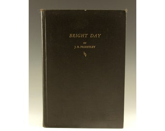 First Edition - Bright Day by J.B. Priestley 1946 - Rare Book