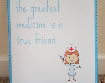 the greatest medcine is a true friend print