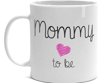Expecting Mom Gifts - Mommy To Be Mug - Mother to be
